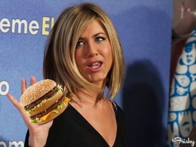 Jennifer Aniston ate a big Mac
