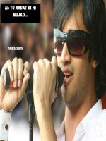 Atif Aslam Ab to adat se howe ha