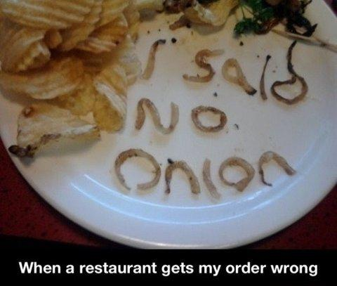 When a restaurant gets my order wrong