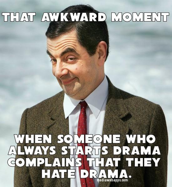 That Awkward Movement... DRAMA