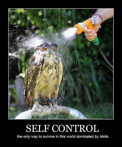 Self control...
