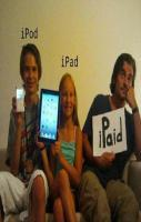 Ipad Ipod and Ipaid