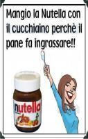 Eat Nutella with a spoon because bread will make you fat