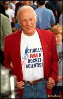 Buzz Aldrin  Actually I AM a rocket scientist...