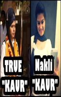 True Kaur Vs Nakli Kaur