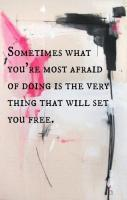 Sometimes what you're most afraid of doing