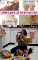 Don't give up on perfection!