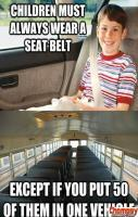 Funny Children must always wear a seat belt