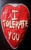 I tolerate U