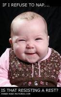 Funny Baby Captioned Picture Refuse Nap