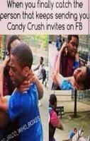 Candy Crush Invites in real Life... LOL