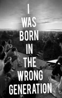 Born in wrong Generation