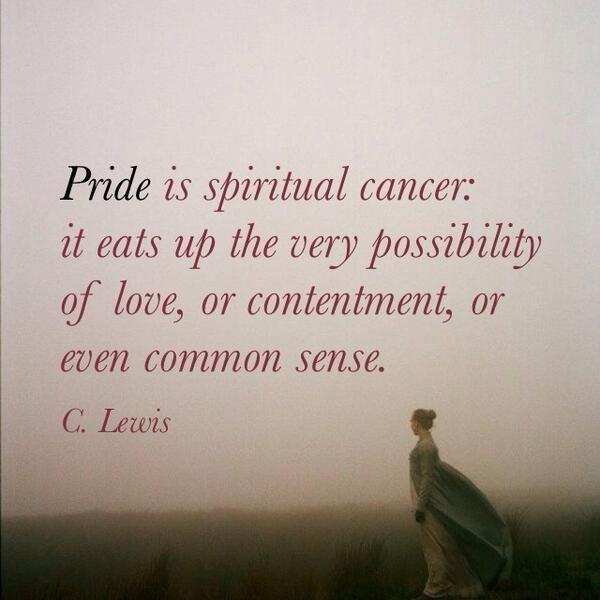 Pride is spiritual cancer... Pride Quotes
