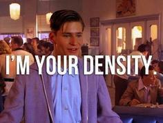 George McFly. He's your density..jpg