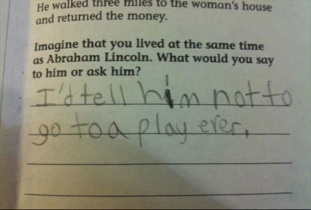 You're gonna go far, kid.