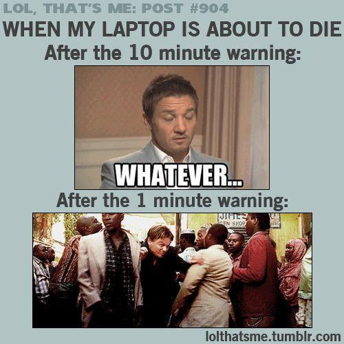 my laptop and i lol