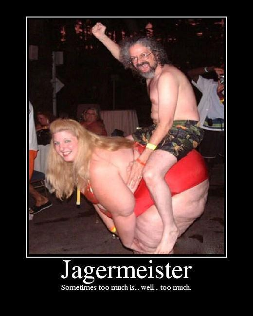 Jagermonster... Sometimes too much