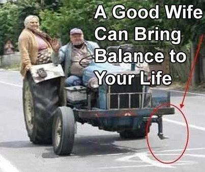 A good wife brings balance to your life