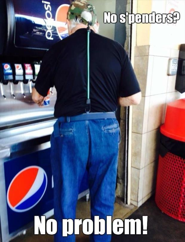 Redneck suspenders. Y'all, this one made us laugh HARD!
